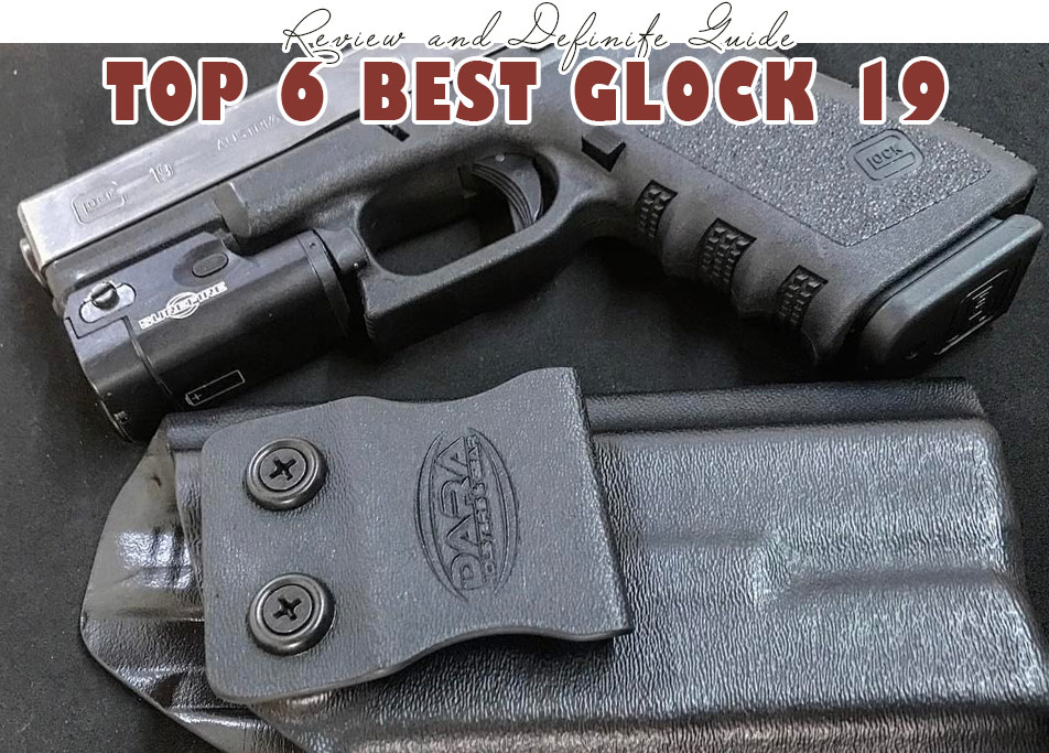 Best Glock 19 Holster Review